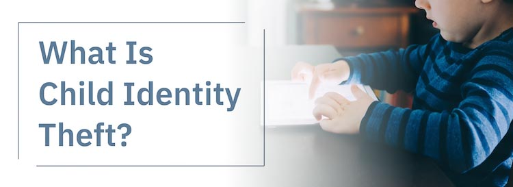 What is Child Identity Theft?