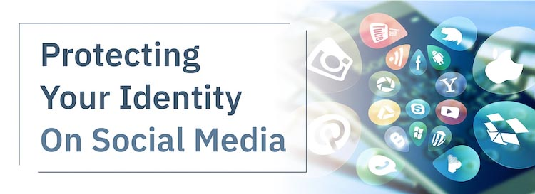 Protecting Your Identity on Social Media