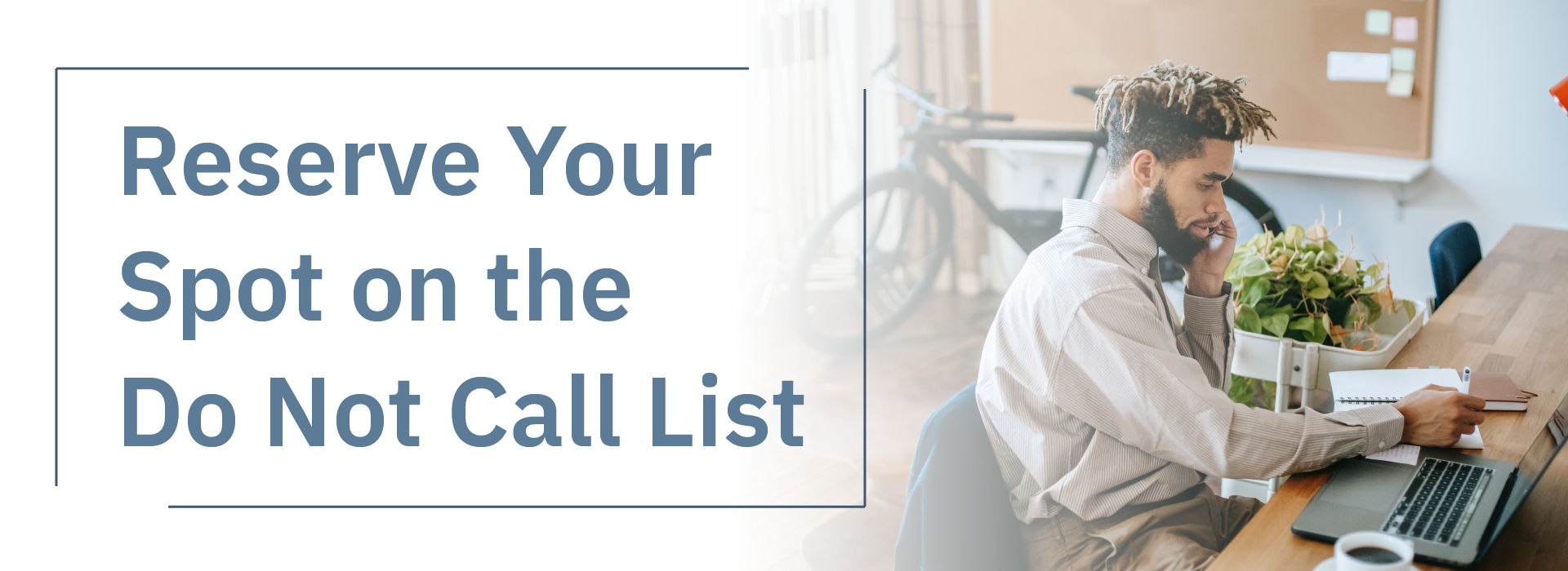 Reserve Your Spot on the Do Not Call List
