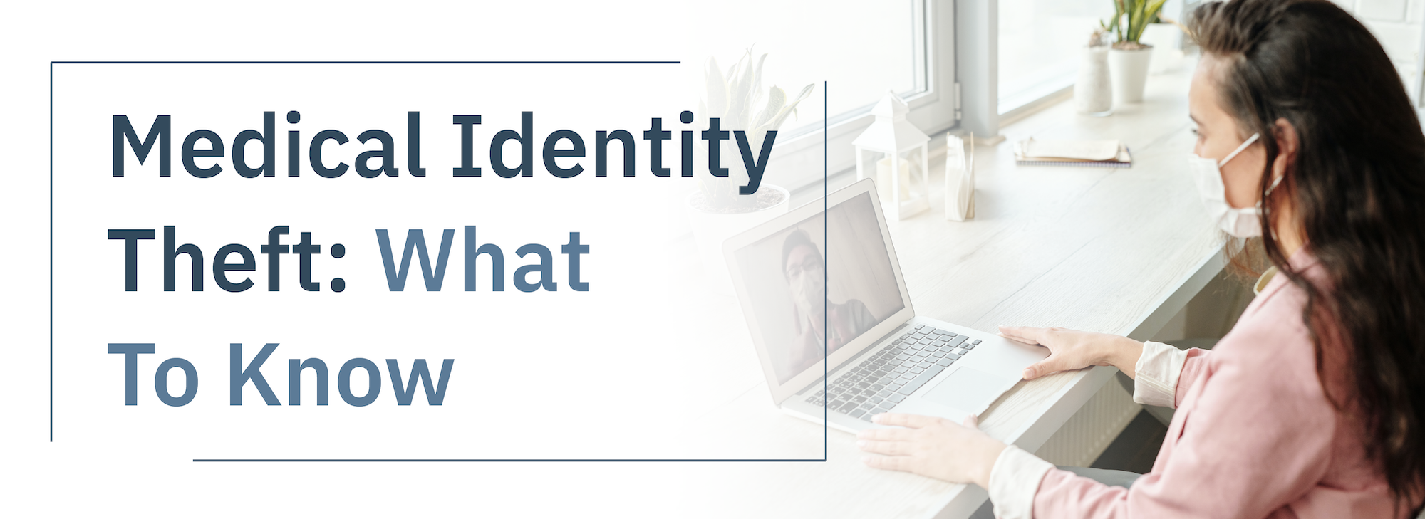 Medical Identity Theft: What to Know